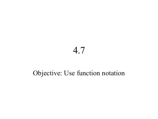 4.7 Objective: Use function notation