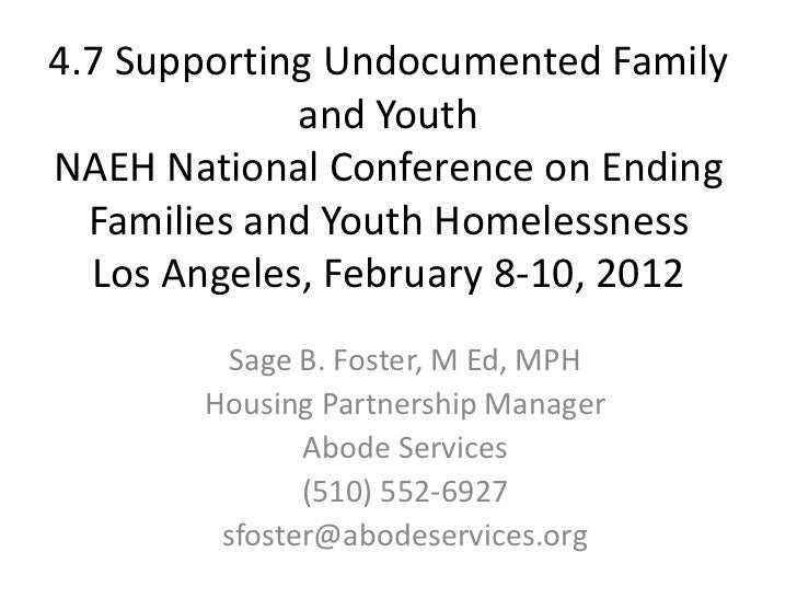 4.7 Supporting Undocumented Family             and YouthNAEH National Conference on Ending  Families and Youth Homelessnes...