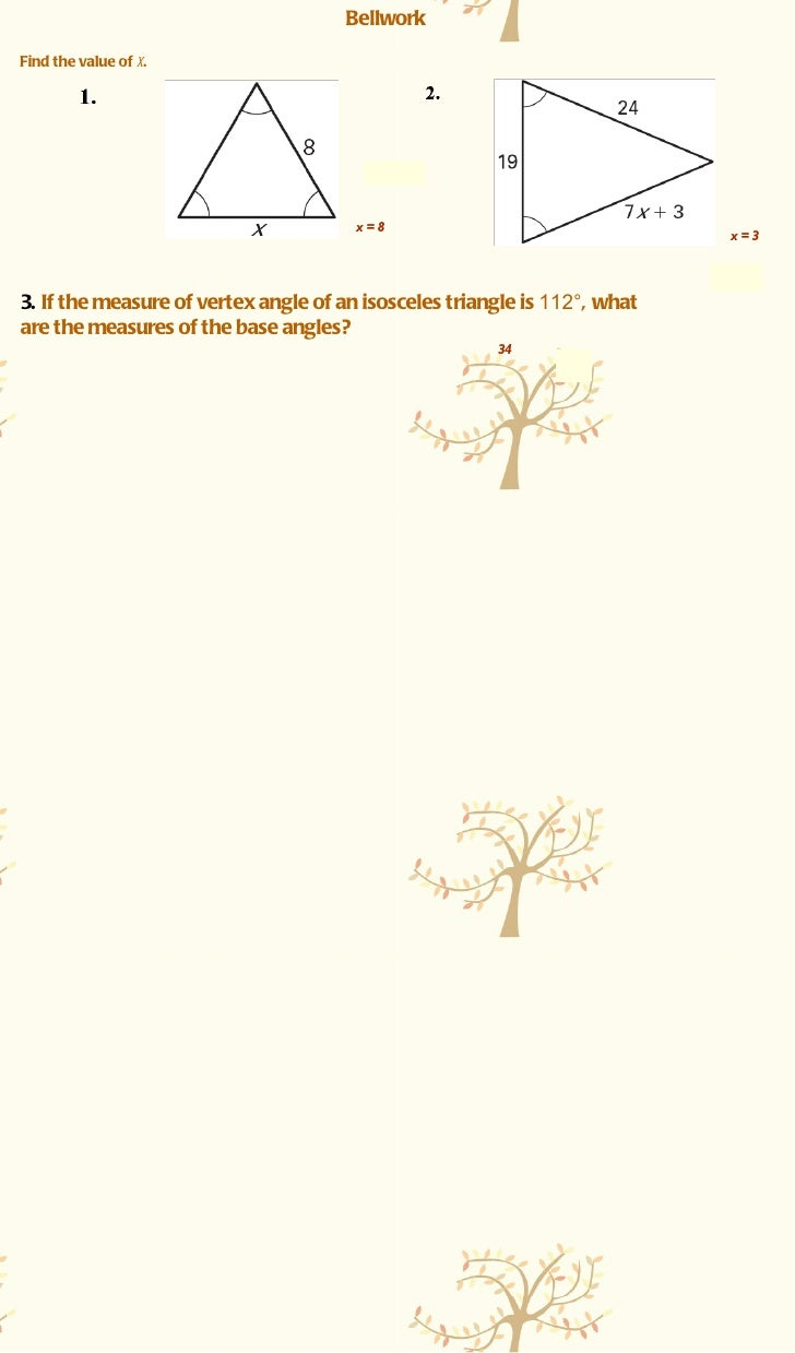 Bellwork Find the value of  x . 3.  If the measure of vertex angle of an isosceles triangle is  112° , what are the measur...