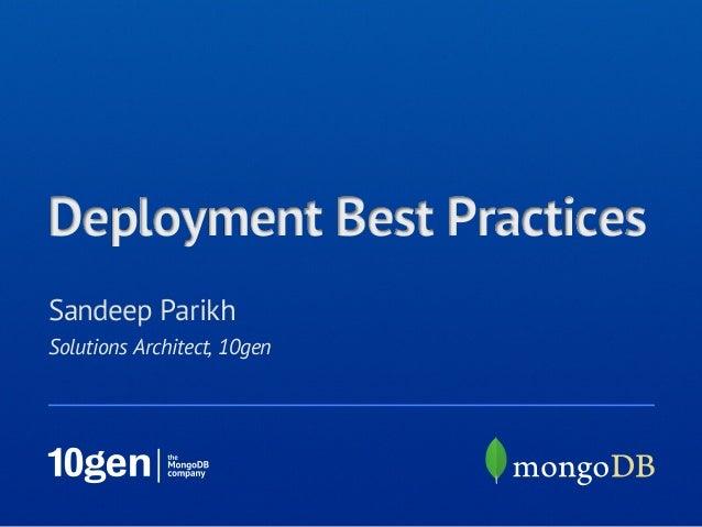 Deployment Best PracticesSandeep ParikhSolutions Architect, 10gen