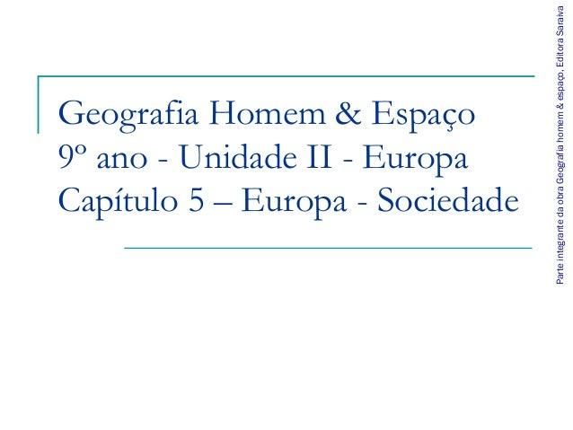Parte integrante da obra Geografia homem & espaço, Editora SaraivaGeografia Homem & Espaço9º ano - Unidade II - EuropaCapí...