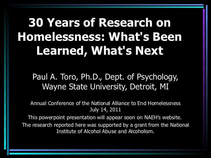 30 Years of Research on Homelessness: What's Been Learned, What's Next Paul A. Toro, Ph.D., Dept. of Psychology, Wayne Sta...