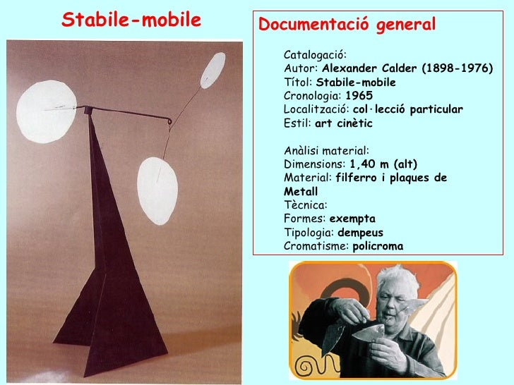 Stabile-mobile   Documentació general                    Catalogació:                    Autor: Alexander Calder (1898-197...