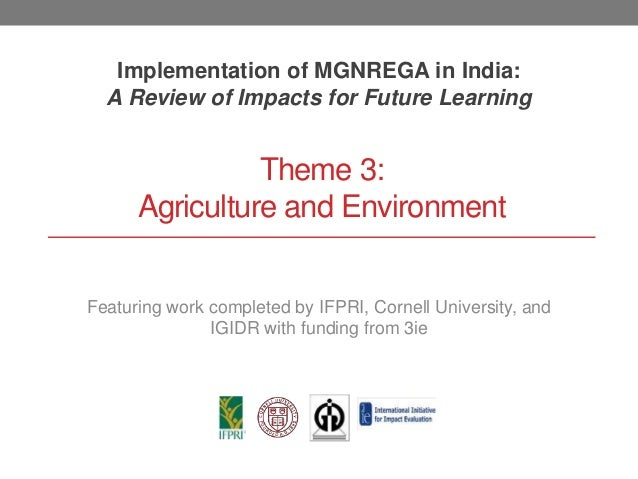 Theme 3: Agriculture and Environment Implementation of MGNREGA in India: A Review of Impacts for Future Learning Featuring...