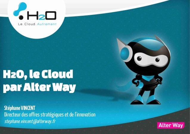Stéphane Vincent - H2O, le Cloud par Alter Way