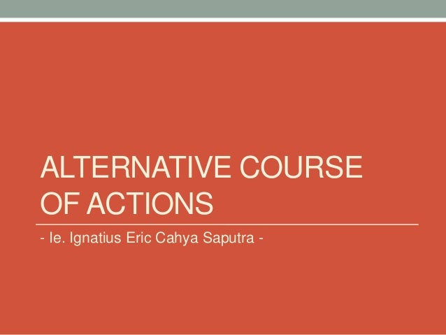 alternative courses of action nike case study Nike case study - important 2 - download as word doc (doc / docx), pdf file   with their young consumer listing of alternative course of action:  but how to.