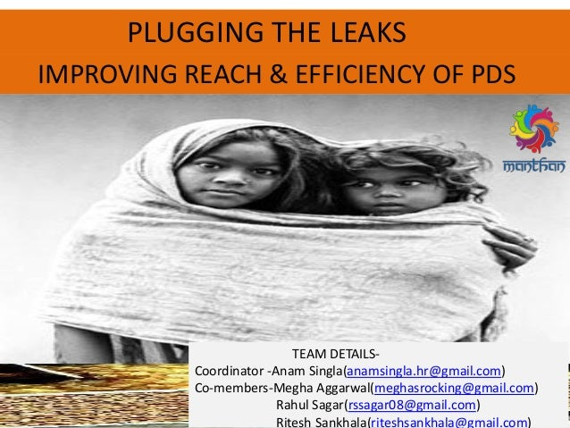 - PLUGGING THE LEAKS IMPROVING REACH & EFFICIENCY OF PDS TEAM DETAILS- Coordinator -Anam Singla(anamsingla.hr@gmail.com) C...