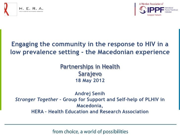 Engaging the community in the response to HIV in alow prevalence setting - the Macedonian experience                   Par...