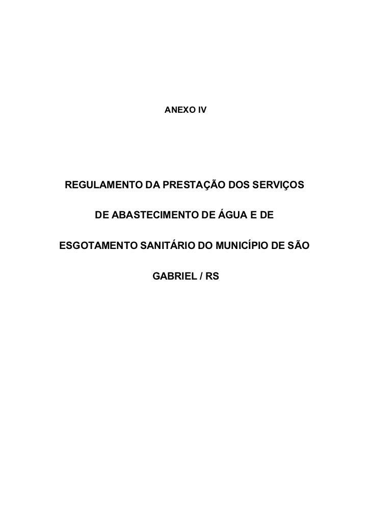 ANEXO IVREGULAMENTO DA PRESTAÇÃO DOS SERVIÇOS     DE ABASTECIMENTO DE ÁGUA E DEESGOTAMENTO SANITÁRIO DO MUNICÍPIO DE SÃO  ...