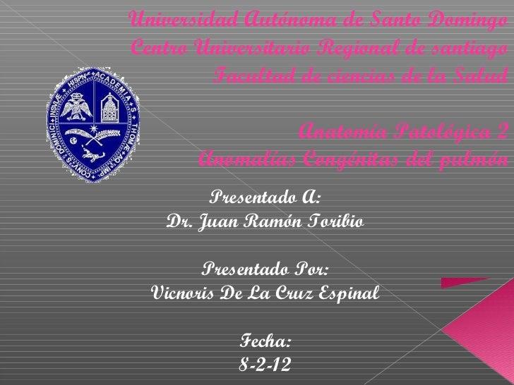 Universidad Autónoma de Santo DomingoCentro Universitario Regional de santiago         Facultad de ciencias de la Salud   ...