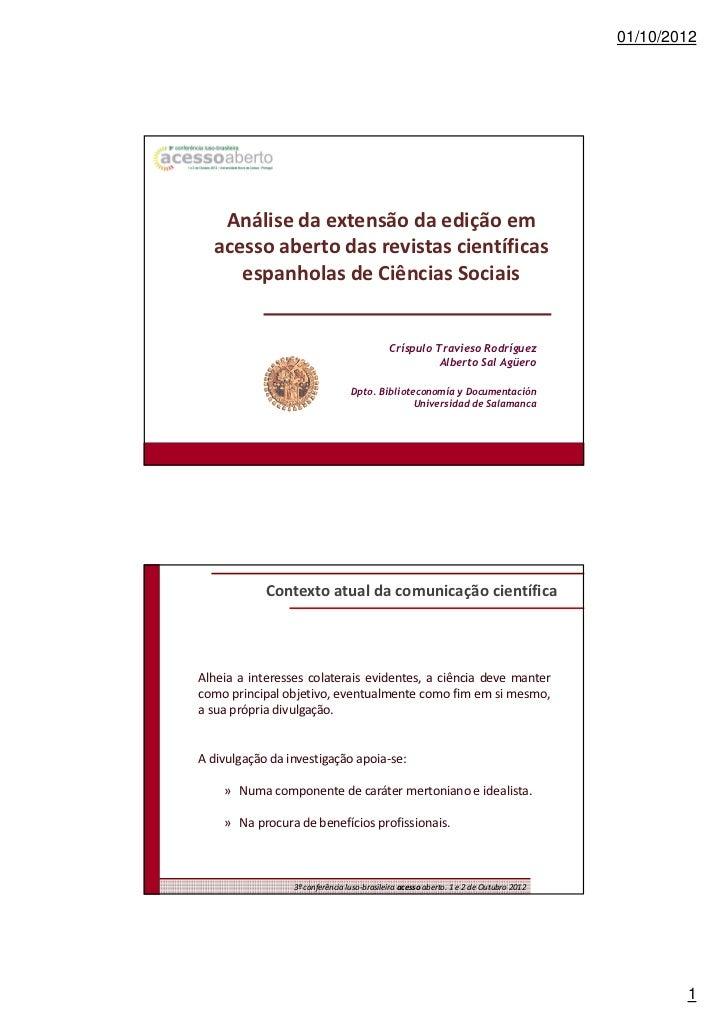 01/10/2012   Análise da extensão da edição em  acesso aberto das revistas científicas     espanholas de Ciências Sociais  ...
