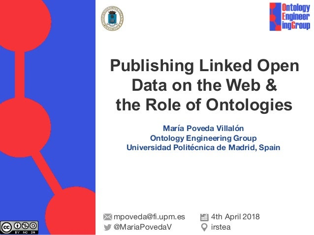 María Poveda Villalón Ontology Engineering Group Universidad Politécnica de Madrid, Spain Publishing Linked Open Data on t...