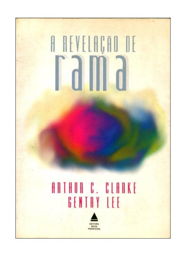 Arthur C. Clarke e Gentry Lee  A REVELAÇÃO DE RAMA Tradução de Vera Whately e Maria Ignez Duque Estrada Editora Nova Front...