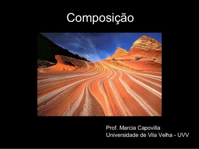 Composição Prof. Marcia Capovilla Universidade de Vila Velha - UVV