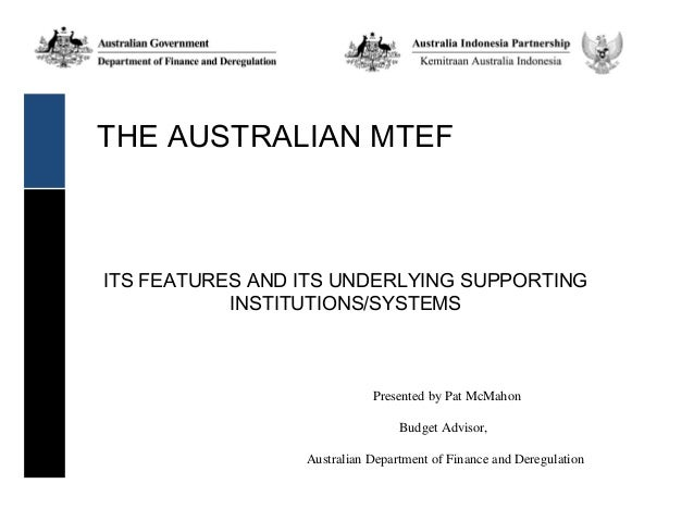 THE AUSTRALIAN MTEFITS FEATURES AND ITS UNDERLYING SUPPORTING           INSTITUTIONS/SYSTEMS                            Pr...