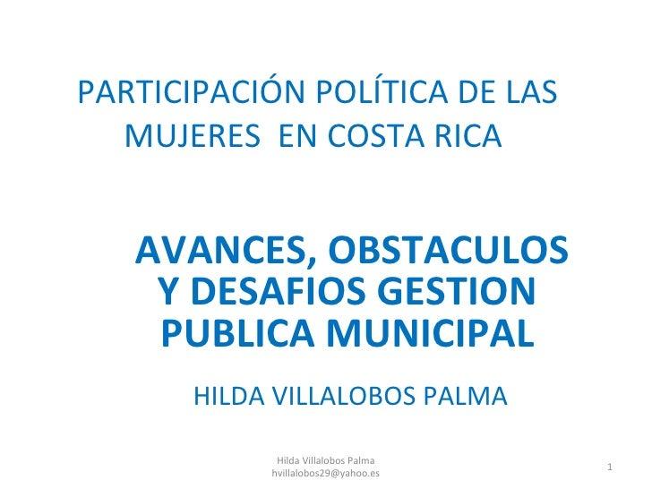 PARTICIPACIÓN POLÍTICA DE LAS  MUJERES EN COSTA RICA   AVANCES, OBSTACULOS    Y DESAFIOS GESTION    PUBLICA MUNICIPAL     ...