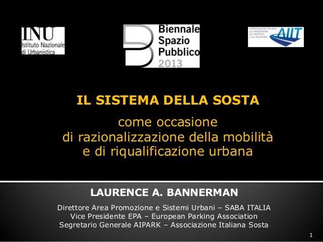 IL SISTEMA DELLA SOSTAcome occasionedi razionalizzazione della mobilitàe di riqualificazione urbanaLAURENCE A. BANNERMANDi...