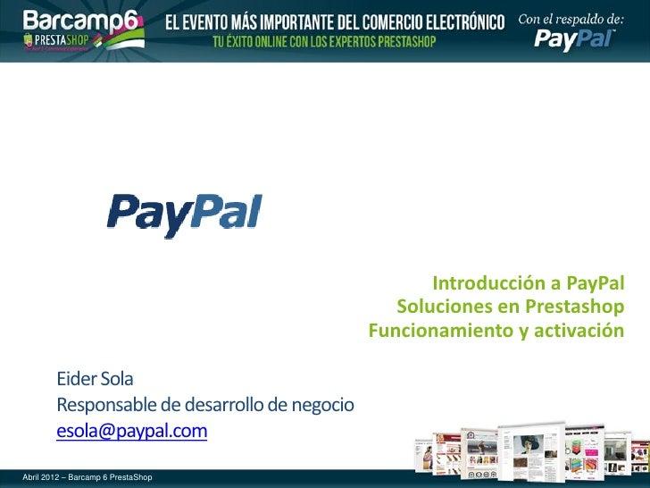 Introducción a PayPal                                                  Soluciones en Prestashop                           ...