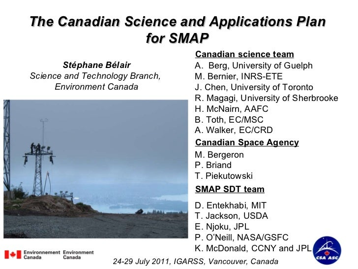 The Canadian Science and Applications Plan  for SMAP  Stéphane Bélair Science and Technology Branch,  Environment Canada 2...