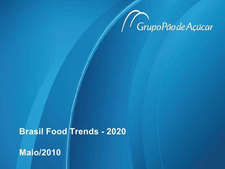 Brasil Food Trends - 2020 Maio/2010