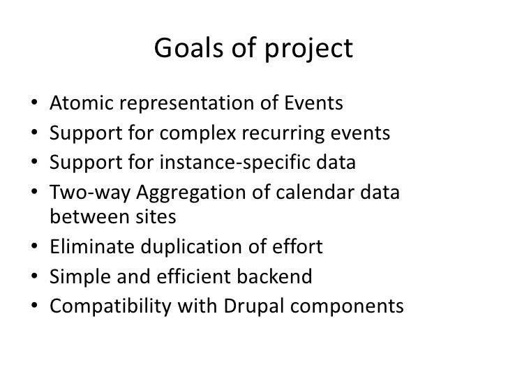 Goals of project<br />Atomic representation of Events<br />Support for complex recurring events<br />Support for instance-...
