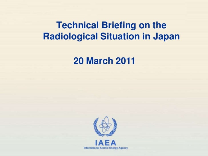 Technical Briefing on theRadiological Situation in Japan<br />20 March 2011<br />