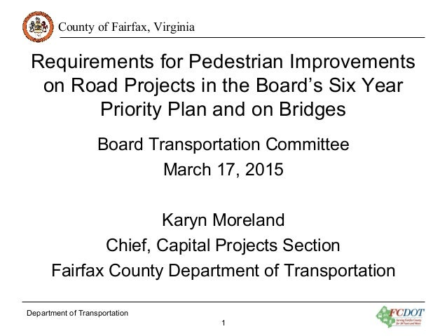 County of Fairfax, Virginia Department of Transportation 1 Requirements for Pedestrian Improvements on Road Projects in th...