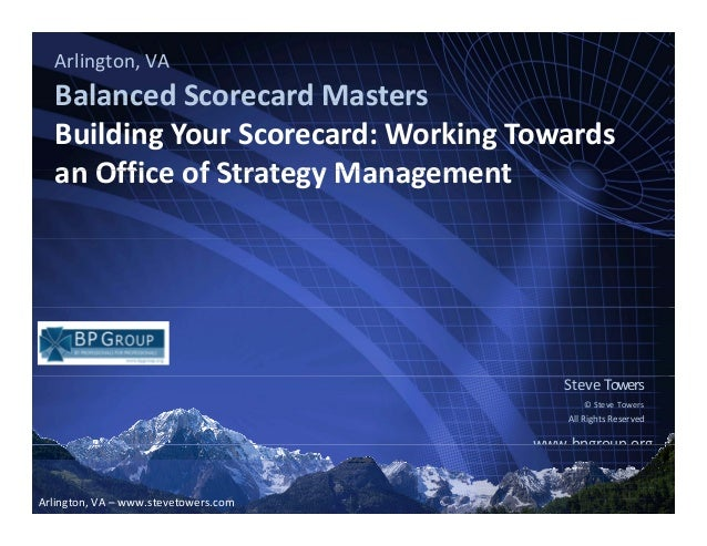 Arlington, VABalanced Scorecard MastersBalanced Scorecard MastersBuilding Your Scorecard: Working Towards an Office of Str...