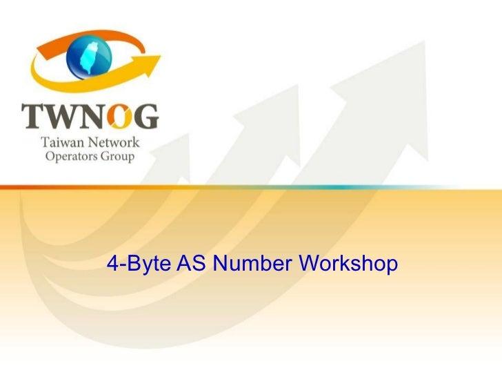 4-Byte AS Number Workshop