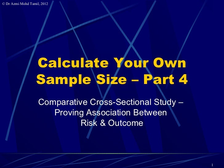 © Dr Azmi Mohd Tamil, 2012                   Calculate Your Own                   Sample Size – Part 4                    ...
