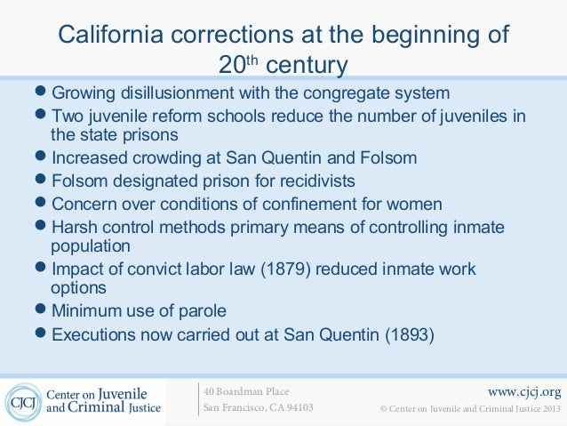www.cjcj.org© Center on Juvenile and Criminal Justice 201340 Boardman PlaceSan Francisco, CA 94103California corrections a...