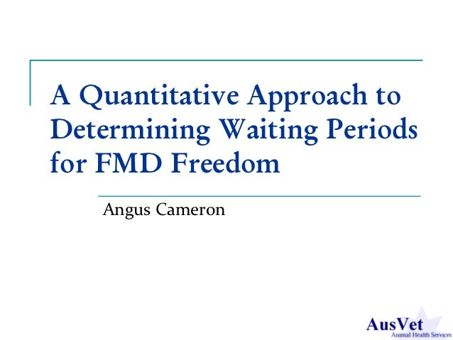 A Quantitative Approach toDetermining Waiting Periodsfor FMD Freedom   Angus Cameron
