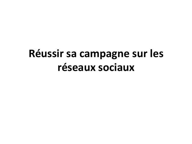 Réussir sa campagne sur les réseaux sociaux