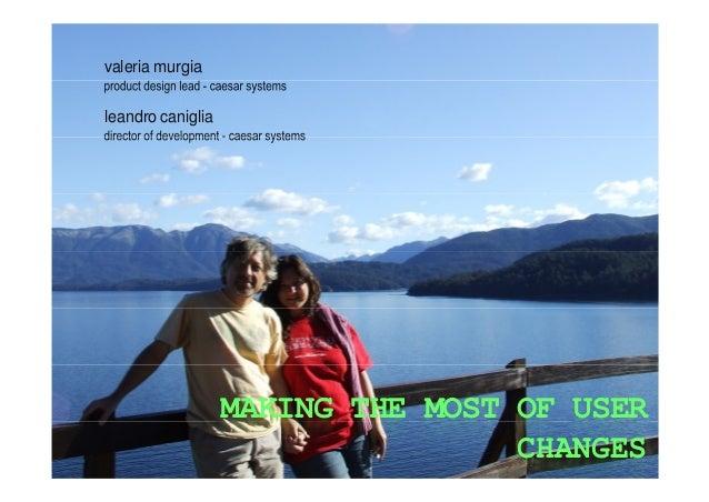 valeria murgia leandro caniglia MAKING THE MOST OF USERMAKING THE MOST OF USER CHANGES