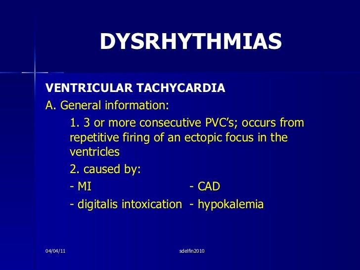 DYSRHYTHMIAS <ul><li>VENTRICULAR TACHYCARDIA </li></ul><ul><li>A. General information: </li></ul><ul><li>1. 3 or more cons...