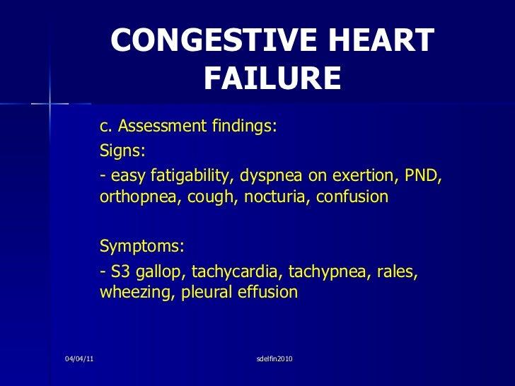 CONGESTIVE HEART FAILURE <ul><li>c. Assessment findings: </li></ul><ul><li>Signs: </li></ul><ul><li>- easy fatigability, d...
