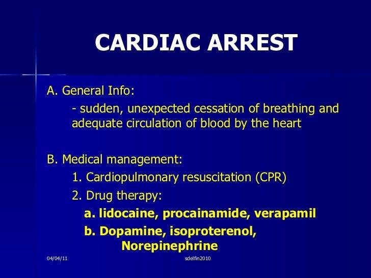 CARDIAC ARREST <ul><li>A. General Info: </li></ul><ul><li>- sudden, unexpected cessation of breathing and adequate circula...
