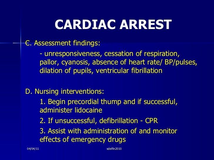 CARDIAC ARREST <ul><li>C. Assessment findings: </li></ul><ul><li>- unresponsiveness, cessation of respiration, pallor, cya...