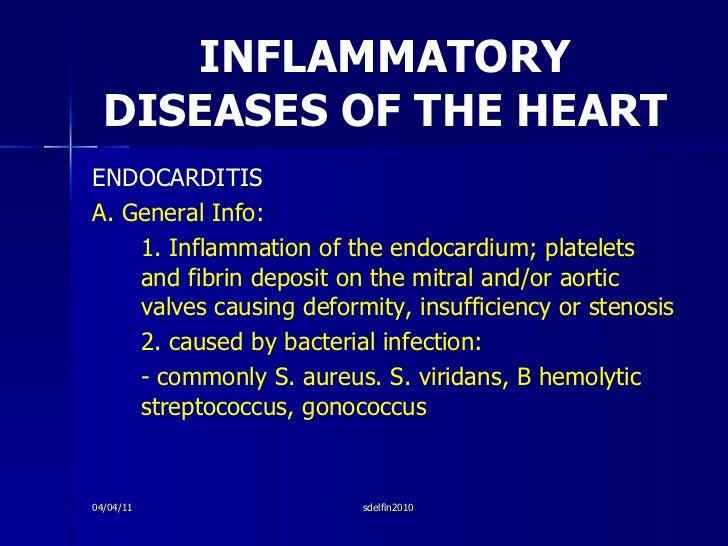 INFLAMMATORY DISEASES OF THE HEART <ul><li>ENDOCARDITIS </li></ul><ul><li>A. General Info:  </li></ul><ul><li>1. Inflammat...
