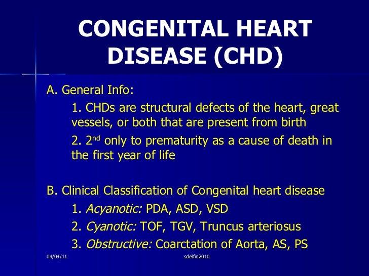 CONGENITAL HEART DISEASE (CHD) <ul><li>A. General Info: </li></ul><ul><li>1. CHDs are structural defects of the heart, gre...
