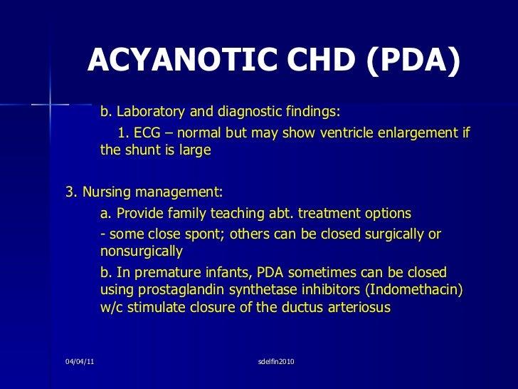 ACYANOTIC CHD (PDA) <ul><li>b. Laboratory and diagnostic findings: </li></ul><ul><li>1. ECG – normal but may show ventricl...