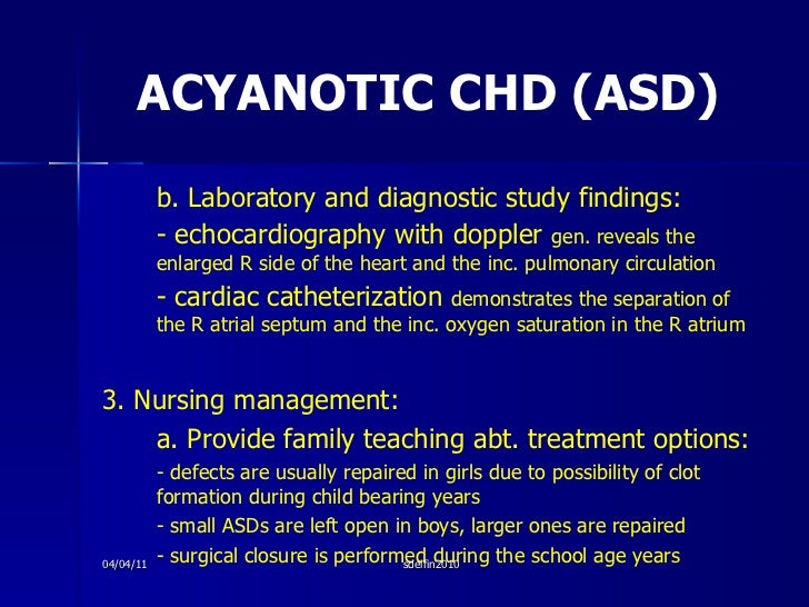 ACYANOTIC CHD (ASD) <ul><li>b. Laboratory and diagnostic study findings: </li></ul><ul><li>- echocardiography with doppler...