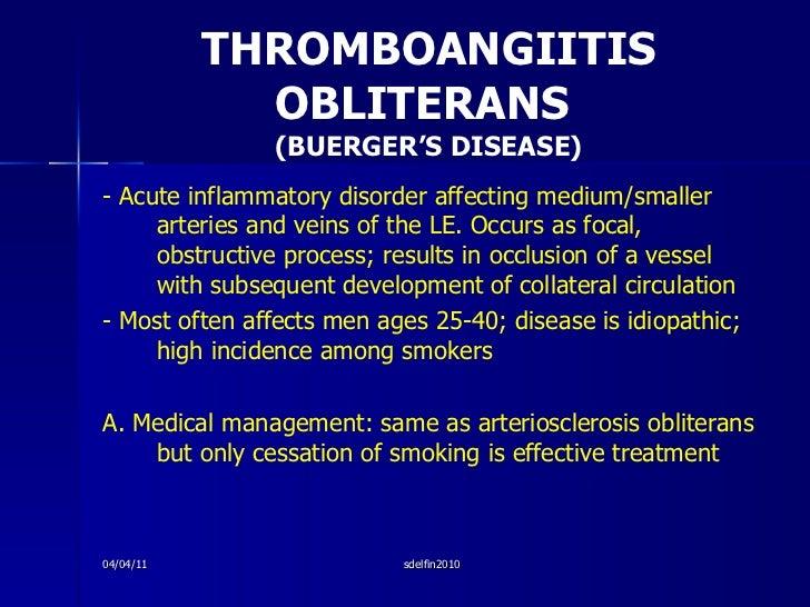 THROMBOANGIITIS OBLITERANS  (BUERGER'S DISEASE) <ul><li>- Acute inflammatory disorder affecting medium/smaller arteries an...