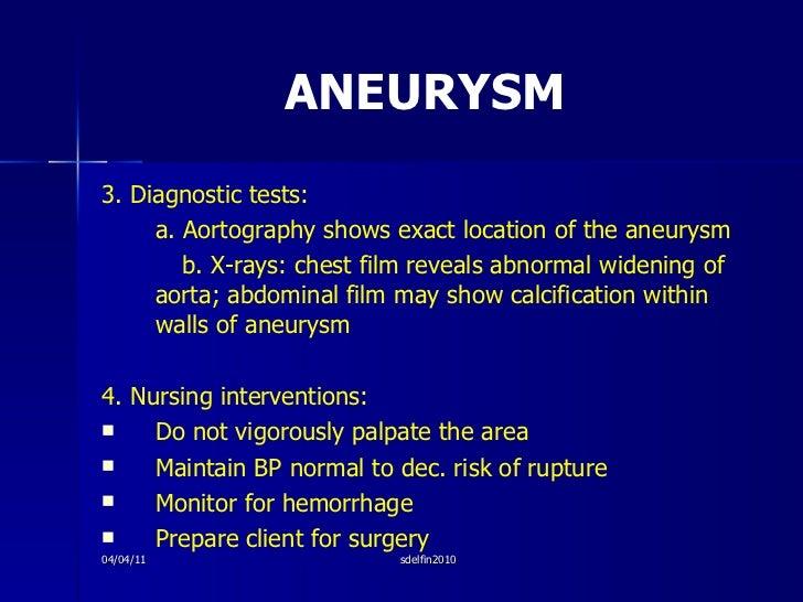 ANEURYSM <ul><li>3. Diagnostic tests: </li></ul><ul><li>a. Aortography shows exact location of the aneurysm </li></ul><ul>...