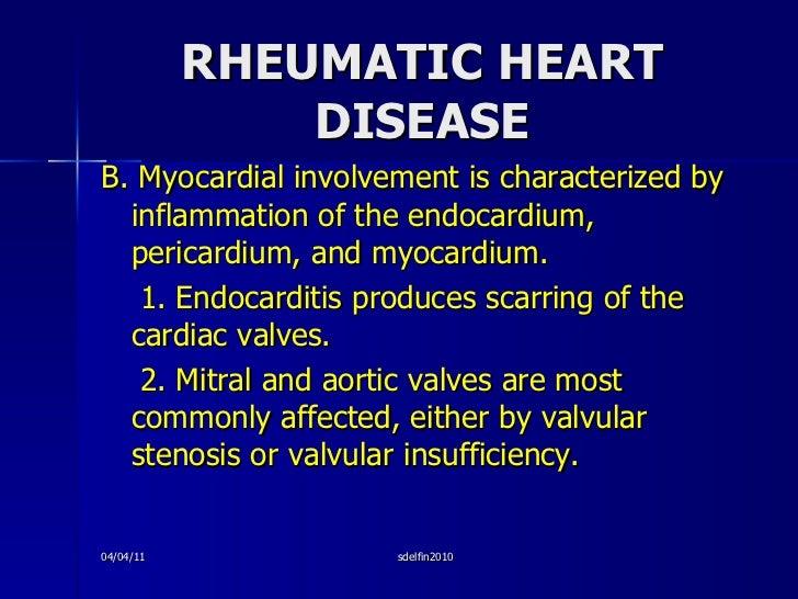 RHEUMATIC HEART DISEASE <ul><li>B. Myocardial involvement is characterized by inflammation of the endocardium, pericardium...