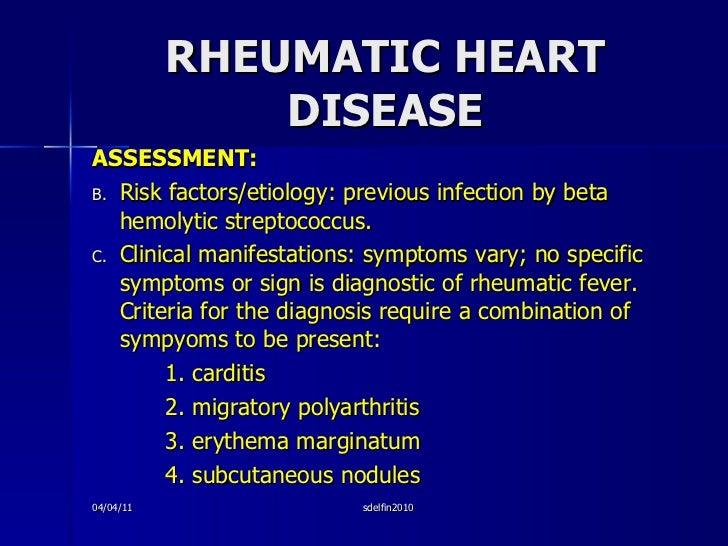 RHEUMATIC HEART DISEASE <ul><li>ASSESSMENT: </li></ul><ul><li>Risk factors/etiology: previous infection by beta hemolytic ...
