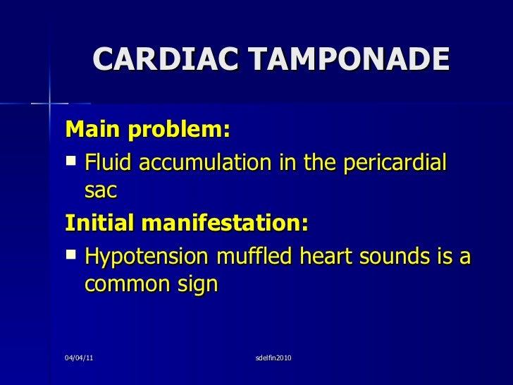 CARDIAC TAMPONADE <ul><li>Main problem: </li></ul><ul><li>Fluid accumulation in the pericardial sac </li></ul><ul><li>Init...