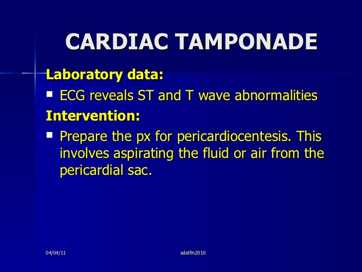 CARDIAC TAMPONADE <ul><li>Laboratory data: </li></ul><ul><li>ECG reveals ST and T wave abnormalities </li></ul><ul><li>Int...