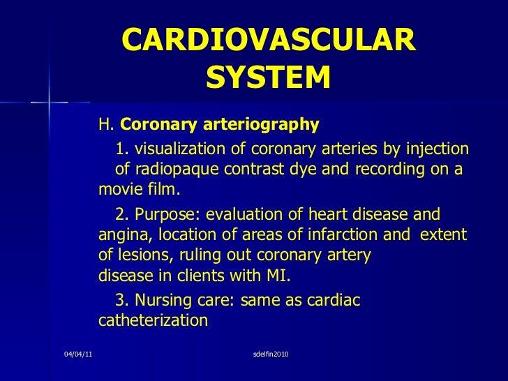 CARDIOVASCULAR   SYSTEM <ul><li>H.  Coronary arteriography </li></ul><ul><li>1. visualization of coronary arteries by inje...