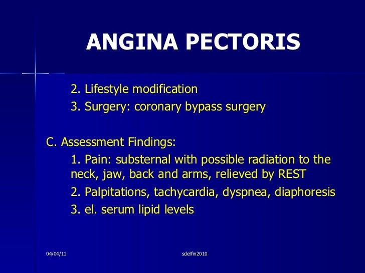 ANGINA PECTORIS <ul><li>2. Lifestyle modification  </li></ul><ul><li>3. Surgery: coronary bypass surgery </li></ul><ul><li...